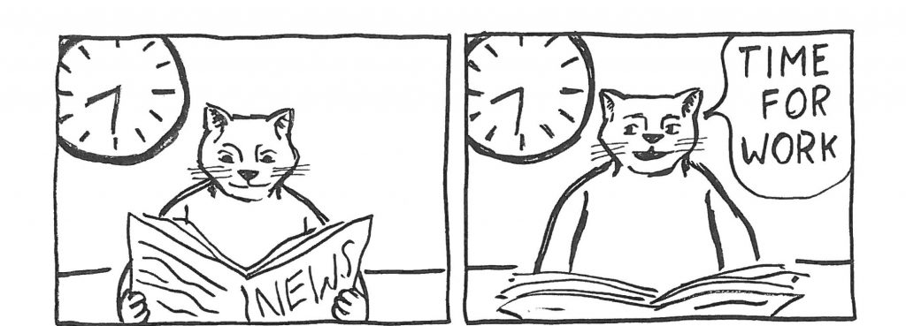 "Two comics panels: Cat sits at table reading newspaper; cat looks up and says ""time for work"""